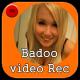 New Badoo Video Call chat Rec
